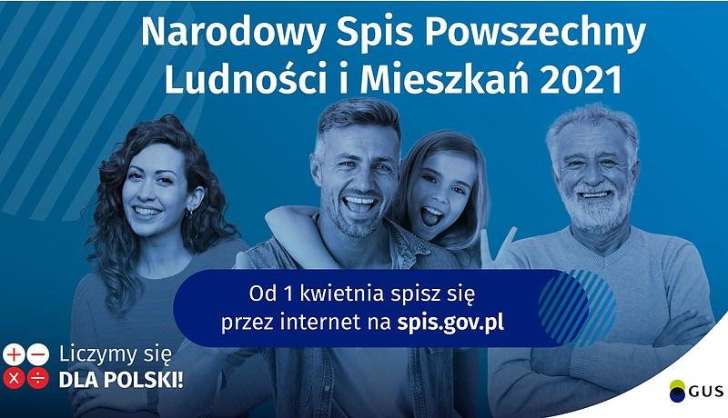 Grafika reklamowa wydarzenia. Napisy: Narodowy Spis Powszechny Ludności i Mieszkań 2021. Od 1 kwietnia spisz się przez internet na spis.gov.pl. Liczymy się dla Polski! Logo GUS